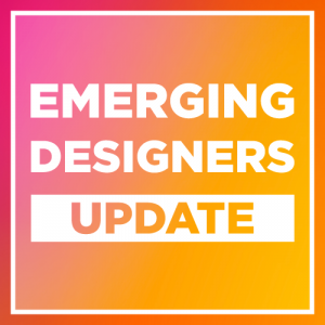EMERGING DESIGNERS: AWARDS UPDATE
