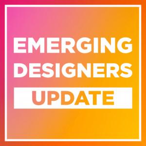 Emerging Designers Spring Update